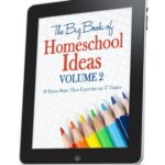Big Book of Homeschool Ideas Vol. 2